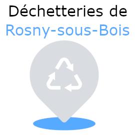 déchetteries Rosny-sous-Bois