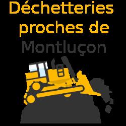 décehtteries proches Montluçon