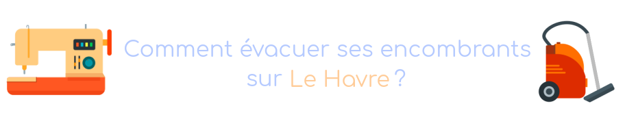 encombrant le havre