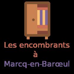 encombrants Marcq-en-Baroeul