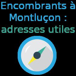 adresses encombrants Montluçon